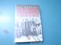Moseley Ray Mussolini e i giorni di Salo' Lindau editore 2006